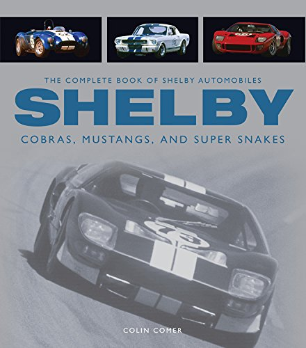The Complete Book of Shelby Automobiles: Cobras, M…