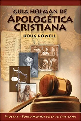 Guia Holman de Apologetica Cristiana: Pruebas y Fundamentos de la Cristiana=Holman QuickSource Guide to Christian Apologetics: Amazon.es: Doug Powell: ...