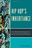 "Reiland Rabaka, ""Hip Hop's Inheritance: From the Harlem Renaissance to the Hip Hop Feminist Movement"" (Lexington Books, 2011)"