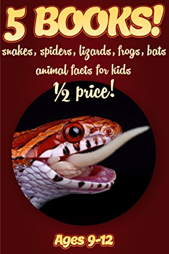 1/2 Price: 5 Bundled Books: Snake, Spider, Lizard, Frog, & Bat Facts For Kids Ages 9-12: Amazing Animal Facts With Large Size Pictures: Clouducated Red Series Nonfiction For (Information About Vampires)