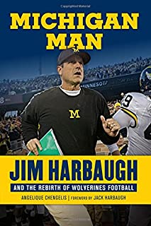 Book Cover: Michigan Man: Jim Harbaugh and the Rebirth of Wolverines Football