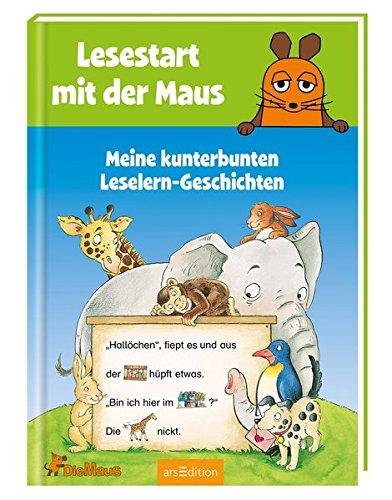 Lesestart mit der Maus - Meine kunterbunten Leselern-Geschichten (Lernen mit der Maus) Gebundenes Buch – 17. Juni 2016 arsEdition 3845816821 Deutsch empfohlenes Alter: ab 5 Jahre