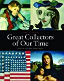 Great Collectors of Our Time, James Stourton, 1857595149