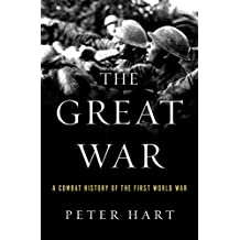 The Great War: A Combat History of the First World War
