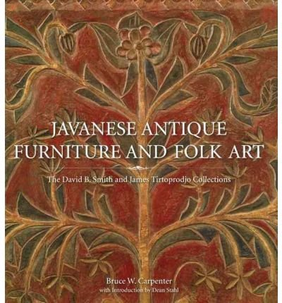 Japanese Antique Furniture and Folk Art: the David B. Smith and James Tirtoprodjo Collections (Hardback) - Common