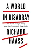 Book cover for A World in Disarray: American Foreign Policy and the Crisis of the Old Order