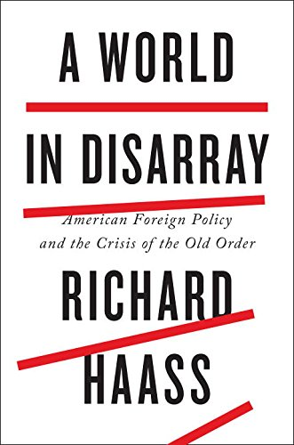 A World in Disarray : American Foreign Policy and the Crisis of the Old Order