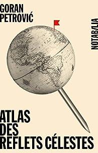Atlas des reflets célestes par Goran Petrovic