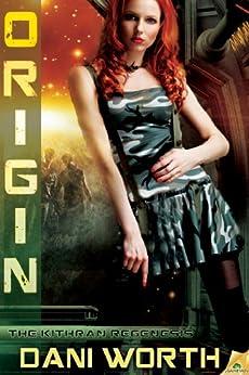 Origin (The Kithran Regenesis) by [Worth, Dani]