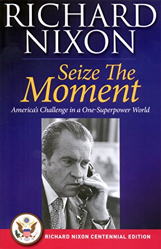 Seize The Moment by Richard Nixon