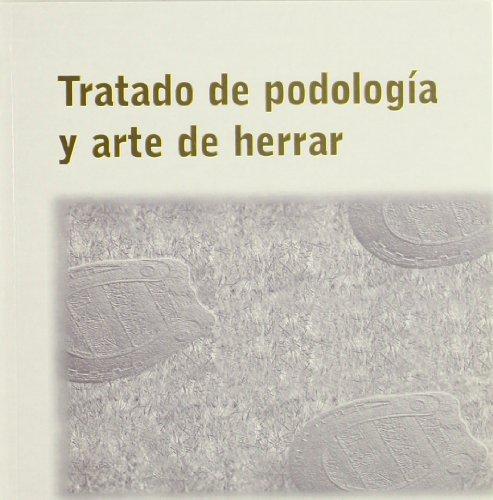 Tratado de podología y arte de herrar
