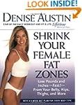 Shrink Your Female Fat Zones: Lose Po...