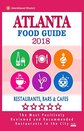 Atlanta Food Guide 2018: Guide to Eating in Atlanta City, Most Recommended Restaurants, Bars and Cafes for Tourists - Food Guide 2018