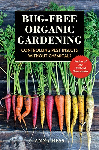 Bug-Free Organic Gardening: Controlling Pest Insects Without Chemicals (Permaculture Gardener Book 2)