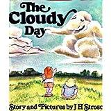 The Cloudy Day, Jane H. Stroschin, 0895260999