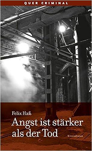 Felix Haß: Angst ist stärker als der Tod; Homo-Literatur alphabetisch nach Titeln