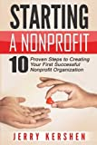 img - for Starting a Nonprofit: 10 Proven Steps to Creating your First Successful Nonprofit Organization (Successful NPO, Starting a Nonprofit, Charity, Nonprofit Startup, How to Start a Nonprofit) book / textbook / text book