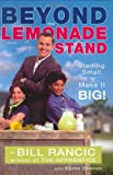 Beyond the Lemonade Stand, Bill Rancic, 1595141030