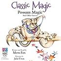 Classic Magic Audiobook by Mem Fox Narrated by Mem Fox