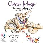 Classic Magic | Mem Fox