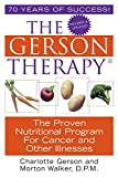 img - for The Gerson Therapy: The Proven Nutritional Program for Cancer and Other Illnesses book / textbook / text book