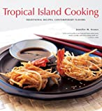 Tropical Island Cooking: Traditional Recipes, Contemporary Flavors by Jennifer M. Aranas (2007-03-31)