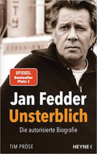 Jan Fedder – Unsterblich: Die autorisierte Biografie