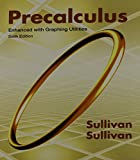 Precalculus Enhanced with Graphing Utilities Plus MathXL (6 Months), Sullivan, Michael, 0321907493