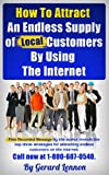 How To Attract An Endless Supply of Customers By Using The Internet