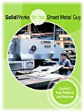 SolidWorks for the Sheet Metal Guy - Course 2, Joe Bucalo and Neil Bucalo, 0979566622
