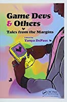 Game Devs & Others: Tales from the Margins Front Cover