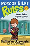 Never Swipe a Bully's Bear, Katherine Applegate, 0606049258