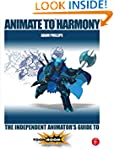 Animate to Harmony: The Independent A...