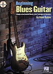 Beginning Blues Guitar: A Guide to the Essential Chords, Licks, Techniques & Concepts