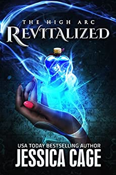 Revitalized (The High Arc Book 1) by [Cage, Jessica]