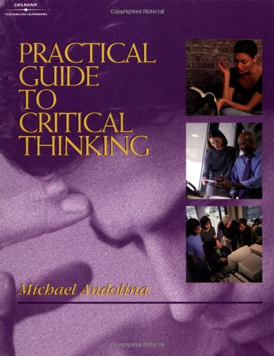 Practical Guide to Critical Thinking