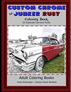 Custom Chrome To Junker Rust Coloring Book 25 Grayscale Cars And Trucks Adult
