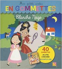 Blanche Neige 40 Gommettes Un Livre A Decorer Un Conte A