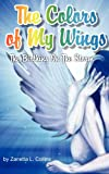 The Colors of My Wings, Zanetta Lee Collins, 1620503735