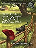 The Black Cat Knocks on Wood (Bad Luck Cat Mystery)