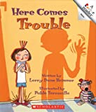 Here Comes Trouble, Larry Dane Brimner, 0516222201