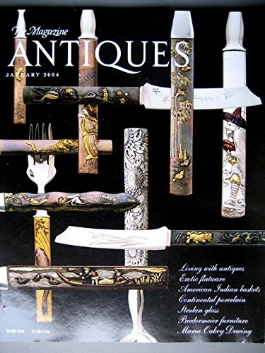 The Magazine of Antiques January 2004 American Indian Baskets from New England, Western flatware with Japanese Kuzuka handles, Maria Oakey ()