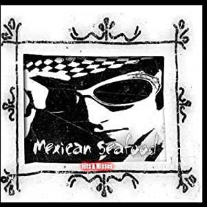 (2009) Mexican Seafood - Hits & Misses LP