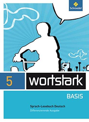 wortstark Basis - Differenzierende Allgemeine Ausgabe 2012: SprachLeseBuch 5