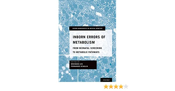 Inborn errors of metabolism from neonatal screening to metabolic inborn errors of metabolism from neonatal screening to metabolic pathways oxford monographs on medical genetics kindle edition by brendan md phd lee fandeluxe Image collections