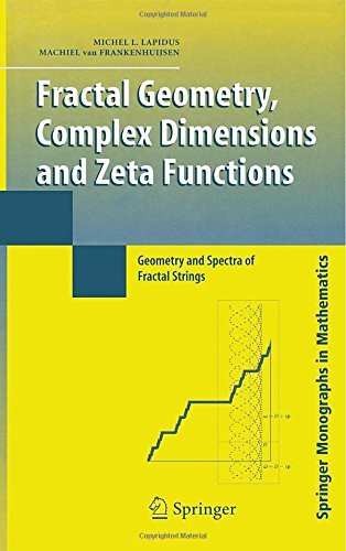 Fractal Geometry, Complex Dimensions and Zeta Functions: Geometry and Spectra of Fractal Strings (Springer Monographs in Mathematics) by Michel L. Lapidus (2006-08-10)