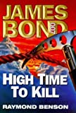 img - for High Time to Kill by Raymond Benson (1999-05-06) book / textbook / text book