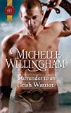 Surrender to an Irish Warrior, Michelle Willingham, 037329610X