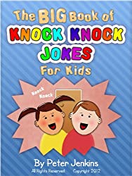 The BIG Book of Knock Knock Jokes for Kids: The Funniest Knock Knock Jokes You Have Ever Heard (The BIG Book Series 3)