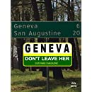 Geneva ... Don't Leave Her ~ Our Family Magazine - July 2016